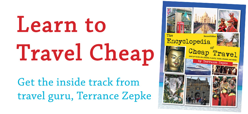 Learn to Travel Cheap - The Encyclopedia of Cheap Travel by Terrance Zepke